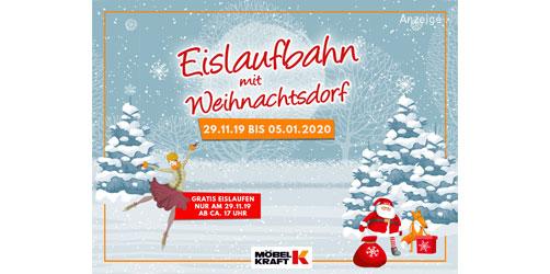 29.11. bis 05.01.: Eislaufbahn mit Weihnachtsdorf bei Möbel Kraft