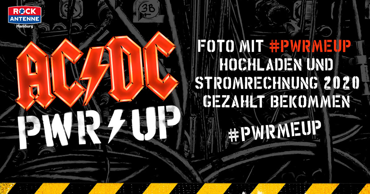 #PWRMEUP: AC/DC und ROCK ANTENNE Hamburg zahlen eure Stromrechnung!
