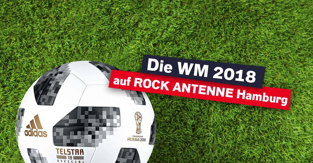 Die WM 2018 auf ROCK ANTENNE Hamburg