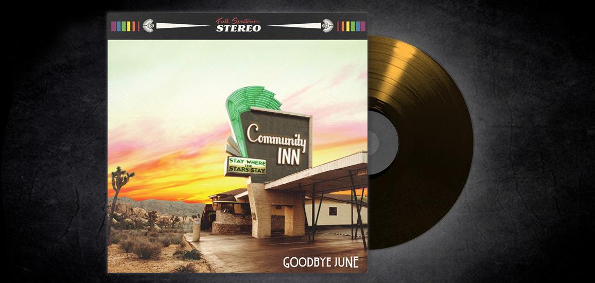 Goodbye June - Community Inn
