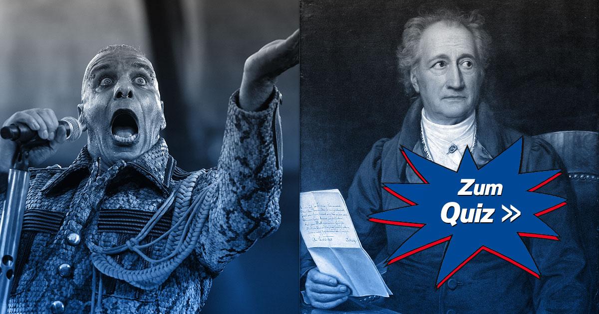 Rammstein oder Goethe: Von wem stammen diese Zeilen?