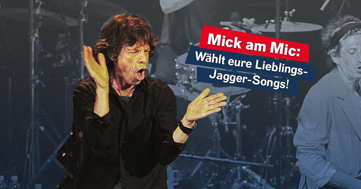 Mick Jagger wird 75: Wählt eure Lieblings-Mick-Hits!
