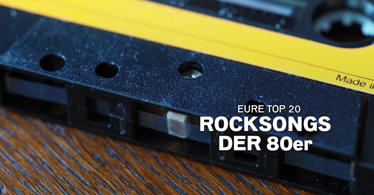 Weekend Charts: Eure Top 20  Rocksongs der 80er!