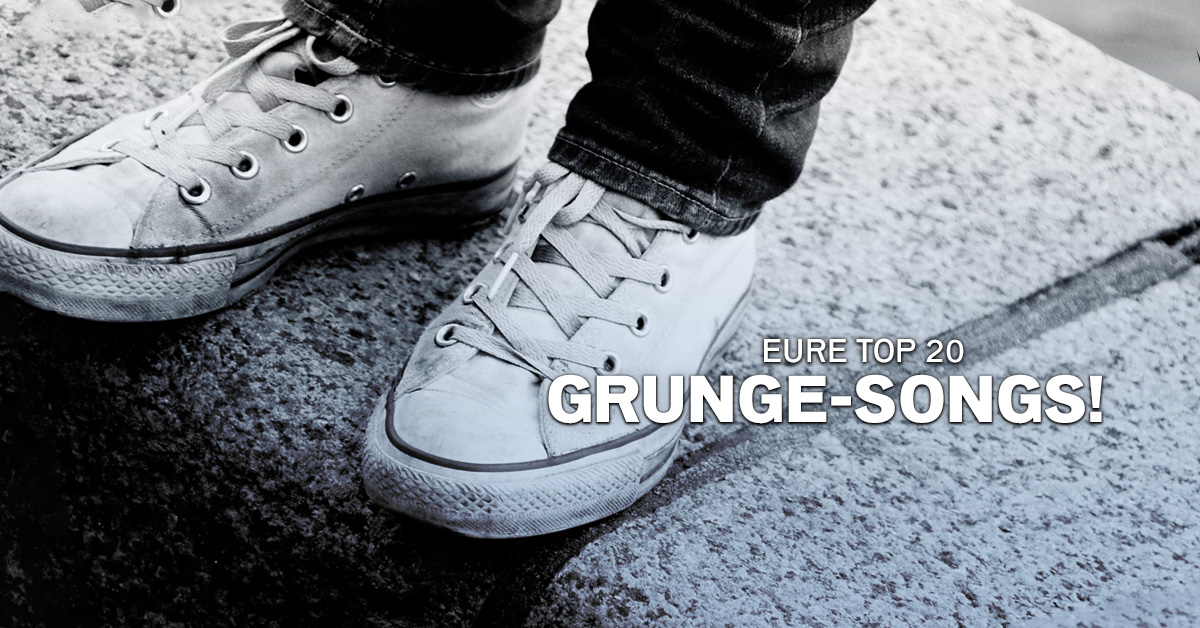 Weekend Charts: Eure Top 20 Grunge-Granaten!