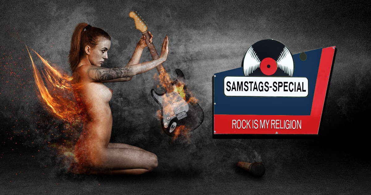Samstags-Special: Rock is my Religion