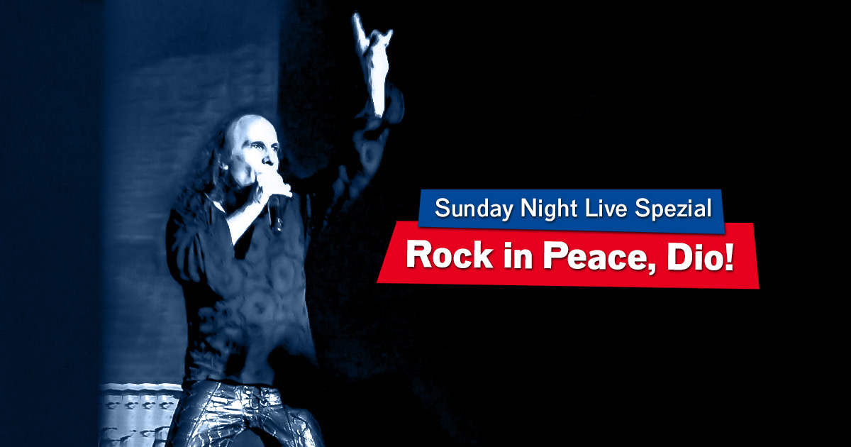 Rock in Peace, Ronnie James Dio: Unser Sunday Night Live-Spezial!