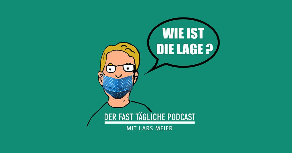 """""""Wie ist die Lage?"""" - Den täglichen Podcast hier anhören"""