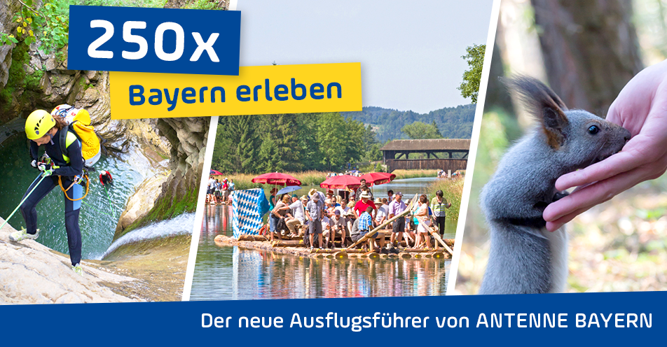 250 x Bayern erleben - Der neue ANTENNE BAYERN-Ausflugsführer