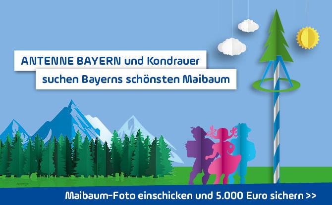 ANTENNE BAYERN und Kondrauer suchen Bayerns schönsten Maibaum