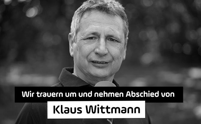 Wir trauern um und nehmen Abschied von Klaus Wittmann