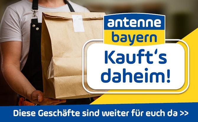 """ANTENNE BAYERN - """"Kauft's daheim!"""" Diese Geschäfte sind weiter für euch da"""