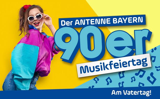 Seid live dabei - beim ANTENNE BAYERN 90er-Musikfeiertag am Vatertag!
