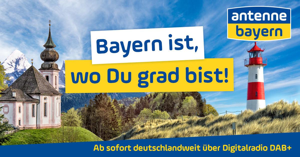 Bayern Ist Wo Du Grad Bist Ab Sofort Deutschlandweit Uber Digitalradio Dab Antenne Bayern