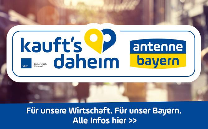 ANTENNE BAYERN Kauft's daheim - Für unsere Wirtschaft. Für unser Bayern.
