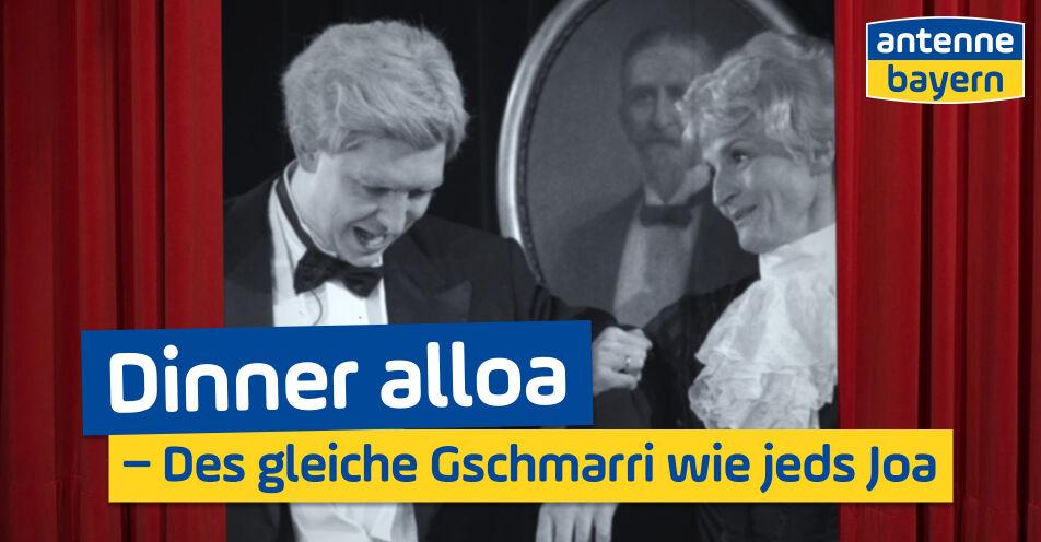 """ANTENNE BAYERN veröffentlicht bayerische Version von berühmtem Silvester-Sketch:""""Dinner alloa – Des gleiche Gschmarri wie jeds Joa"""""""