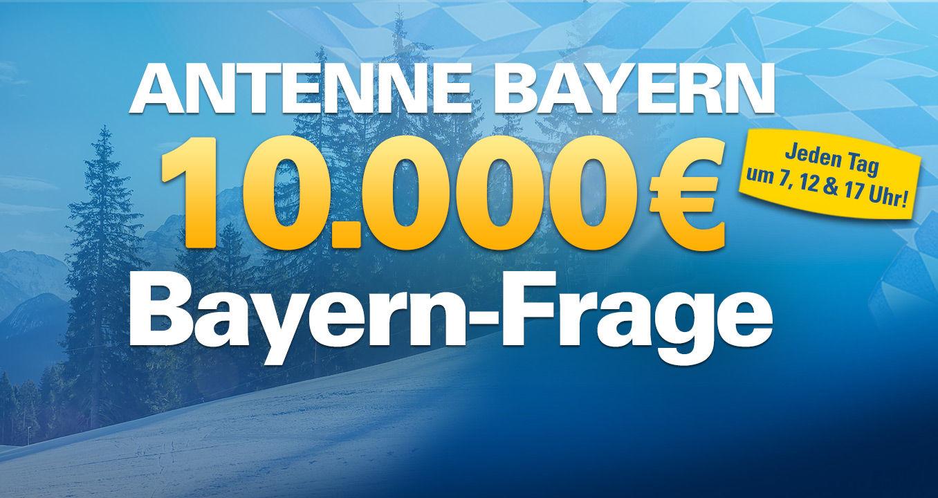 ANTENNE BAYERN 10000 GEWINNSPIEL