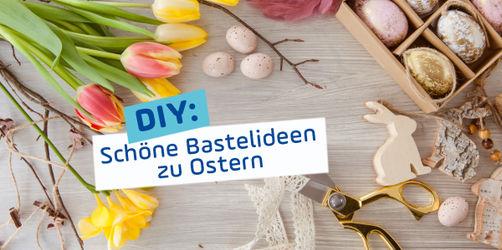 Ostern und Frühling: Schöne Ideen zum Basteln