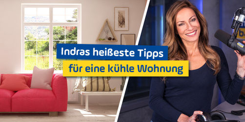 Indras 10 heißeste Tipps für eine kühle Wohnung