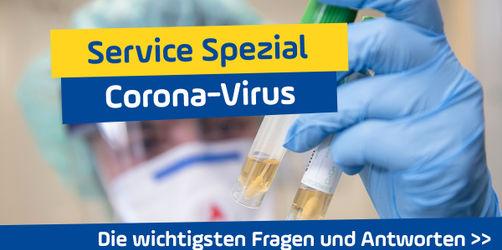 Service Spezial: Die wichtigsten Fragen und Antworten zum Corona-Virus