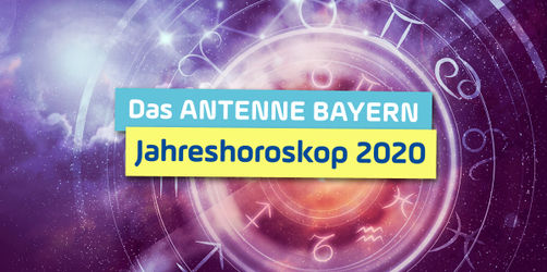 Das ANTENNE BAYERN Jahreshoroskop 2020: Das erwartet euch im neuen Jahr!