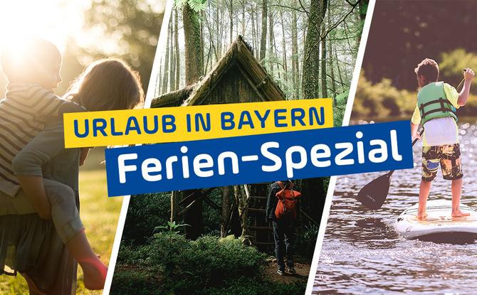 Urlaub in Bayern: Die besten Tipps für die Ferien