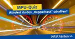 """MPU-Quiz: Würdest du den """"Depperltest"""" schaffen? Jetzt testen!"""