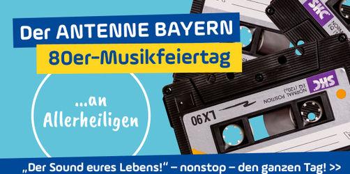 """ANTENNE BAYERN 80er-Musikfeiertag: """"Der Sound eures Lebens!"""" – nonstop!"""