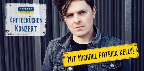 Teilnahmebedingungen: ANTENNE BAYERN Kaffeeküchen-Konzert mit Michael Patrick Kelly