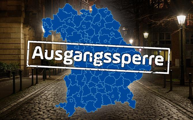 TÄGLICH NEU: Wo in Bayern gilt jetzt Ausgangssperre? Hier ist die aktuelle Liste!
