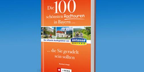 Die 100 schönsten Radtouren in Bayern